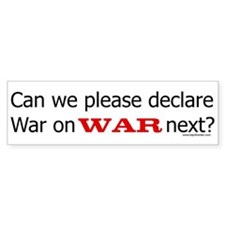 Can we please declare war on War next?