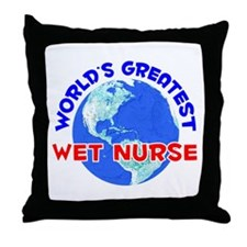 World's Greatest Wet n.. (E) Throw Pillow