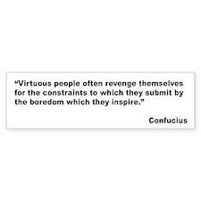 Confucious Virtuous People Quote Bumper Bumper Sticker
