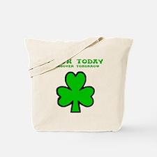 Irish today Tote Bag