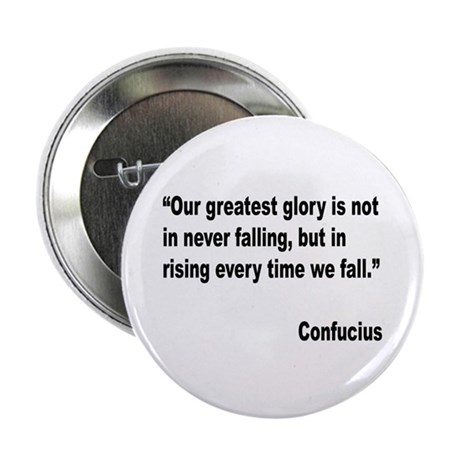 "Confucius Greatest Glory Quote 2.25"" Button"