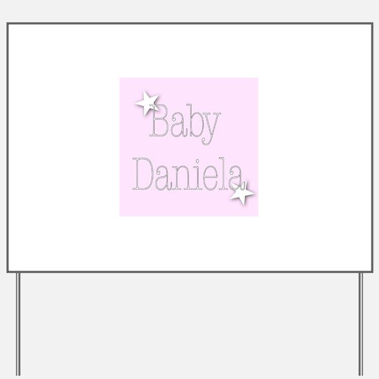 Cute Daniela Yard Sign