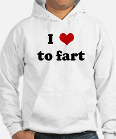 I Love to fart Hoodie