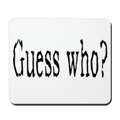 Guess Who? Mousepad