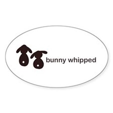 bunny whipped Oval Decal
