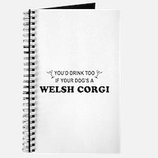 Welsh Corgi You'd Drink Too Journal