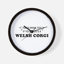 Welsh Corgi You'd Drink Too  Wall Clock