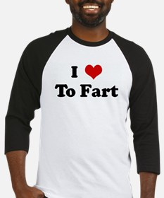 I Love To Fart Baseball Jersey