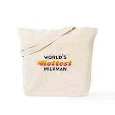 World's Hottest Milkman (B) Tote Bag