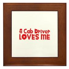 A Cab Driver Loves Me Framed Tile