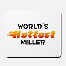 World's Hottest Miller (B) Mousepad