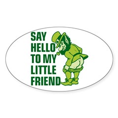 Say Hello to my Little Friend Oval Decal