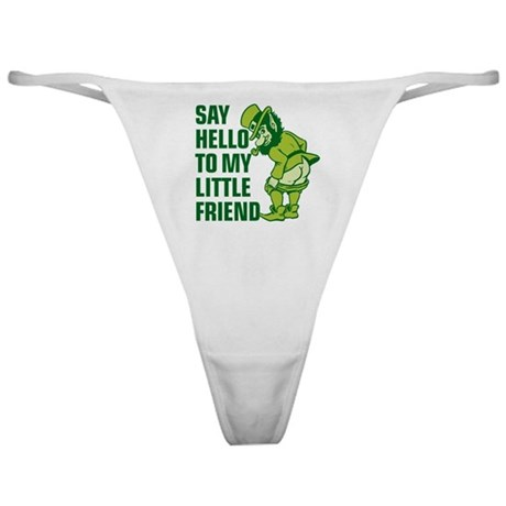 Say Hello to my Little Friend Classic Thong