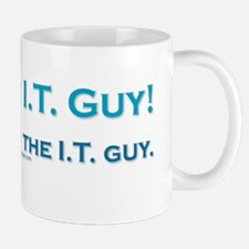 Call the I.T. guy! Mug