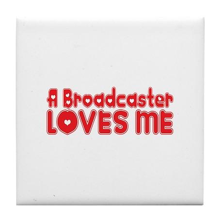 A Broadcaster Loves Me Tile Coaster