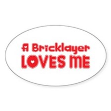 A Bricklayer Loves Me Oval Decal