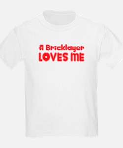 A Bricklayer Loves Me T-Shirt