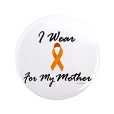 "I Wear Orange For My Mother 1 3.5"" Button"
