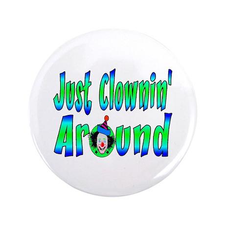 """Clownin Around 3.5"""" Button"""