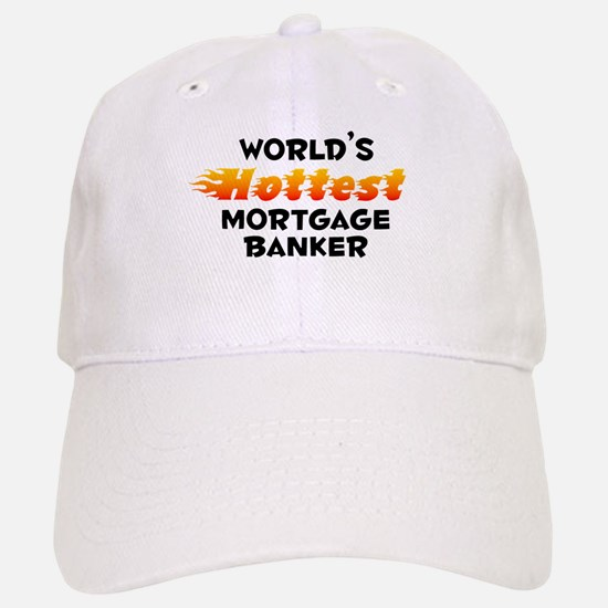 World's Hottest Mortg.. (B) Baseball Baseball Cap