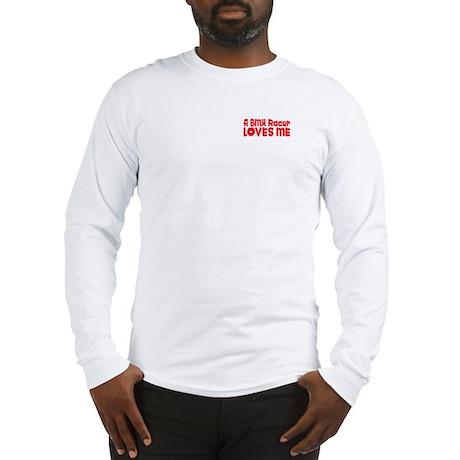 A BMX Racer Loves Me Long Sleeve T-Shirt