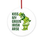 Kiss My Green Irish Arse Ornament (Round)