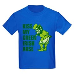 Kiss My Green Irish Arse T