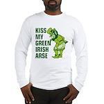 Kiss My Green Irish Arse Long Sleeve T-Shirt
