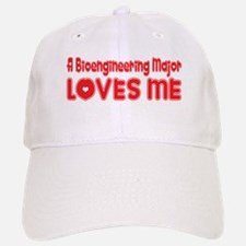 A Bioengineering Major Loves Me Baseball Baseball Cap