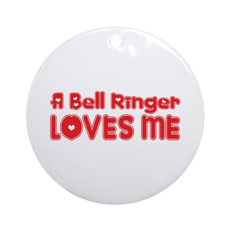 A Bell Ringer Loves Me Ornament (Round)