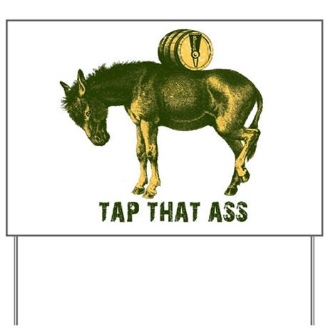 Tap That Ass Donkey Beer Keg Yard Sign