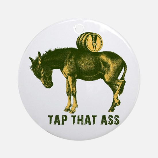 Tap That Ass Donkey Beer Keg Ornament (Round)