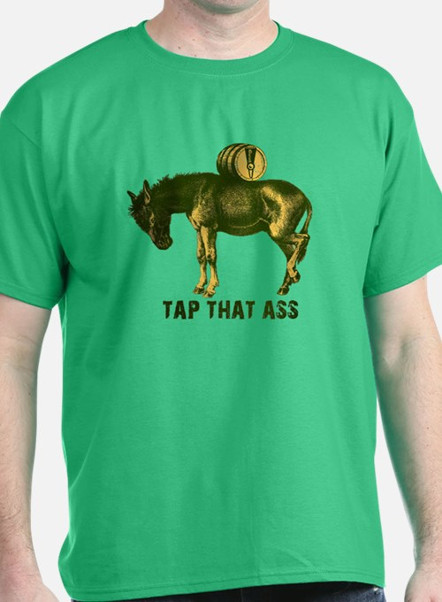 Tap That Ass T Shirt 69