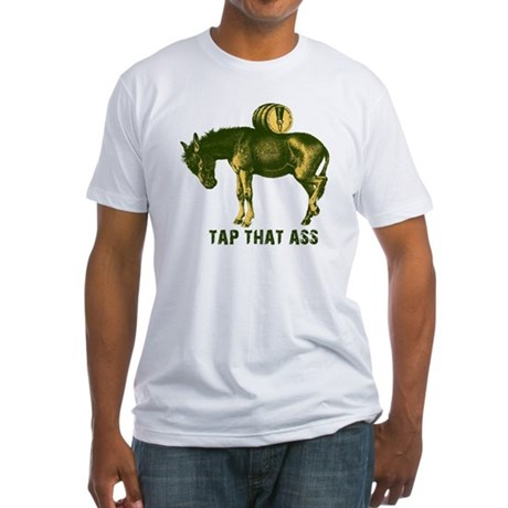 Tap That Ass T Shirt 113