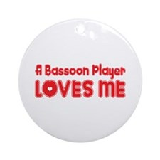 A Bassoon Player Loves Me Ornament (Round)
