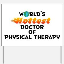 World's Hottest Docto.. (C) Yard Sign