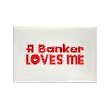 A Banker Loves Me Rectangle Magnet