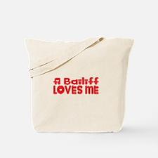 A Bailiff Loves Me Tote Bag