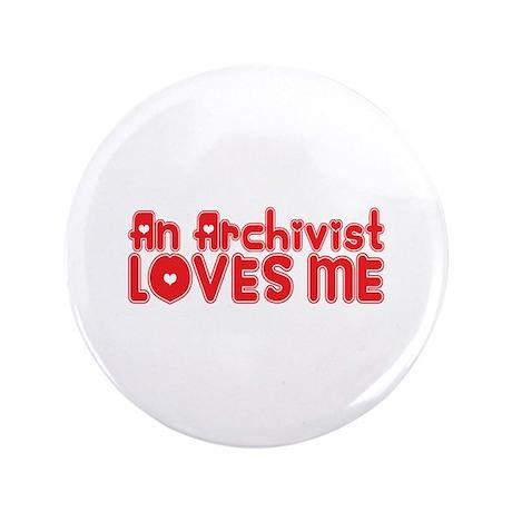 """An Archivist Loves Me 3.5"""" Button"""