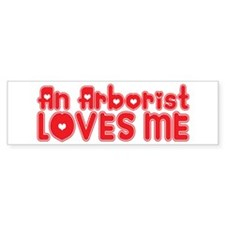 An Arborist Loves Me Bumper Bumper Sticker