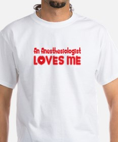An Anesthesiologist Loves Me Shirt