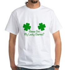Wanna see my lucky charms Shirt