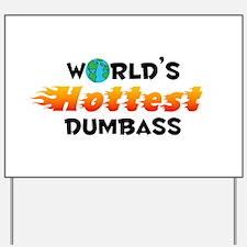 World's Hottest Dumbass (C) Yard Sign