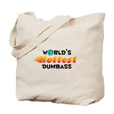 World's Hottest Dumbass (C) Tote Bag
