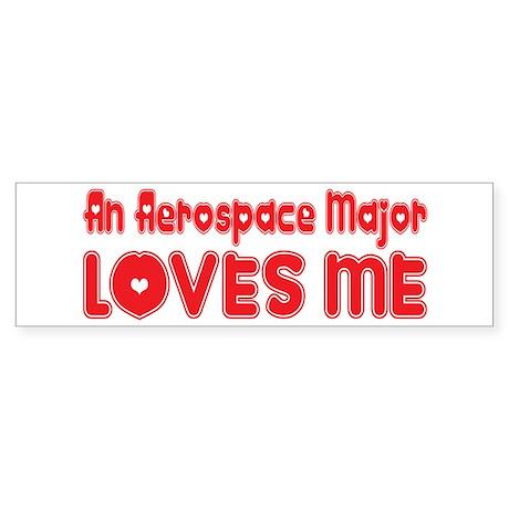 An Aerospace Major Loves Me Bumper Sticker