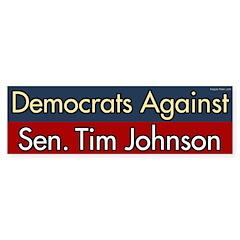 Democrats Against Tim Johnson bumper sticker