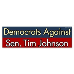 Democrats Against Tim Johnson bumper sticker