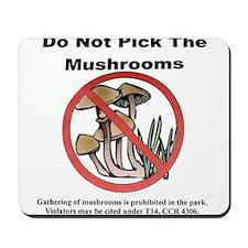 Do not pick the Mushrooms Mousepad