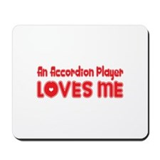 An Accordion Player Loves Me Mousepad