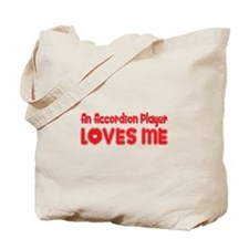 An Accordion Player Loves Me Tote Bag